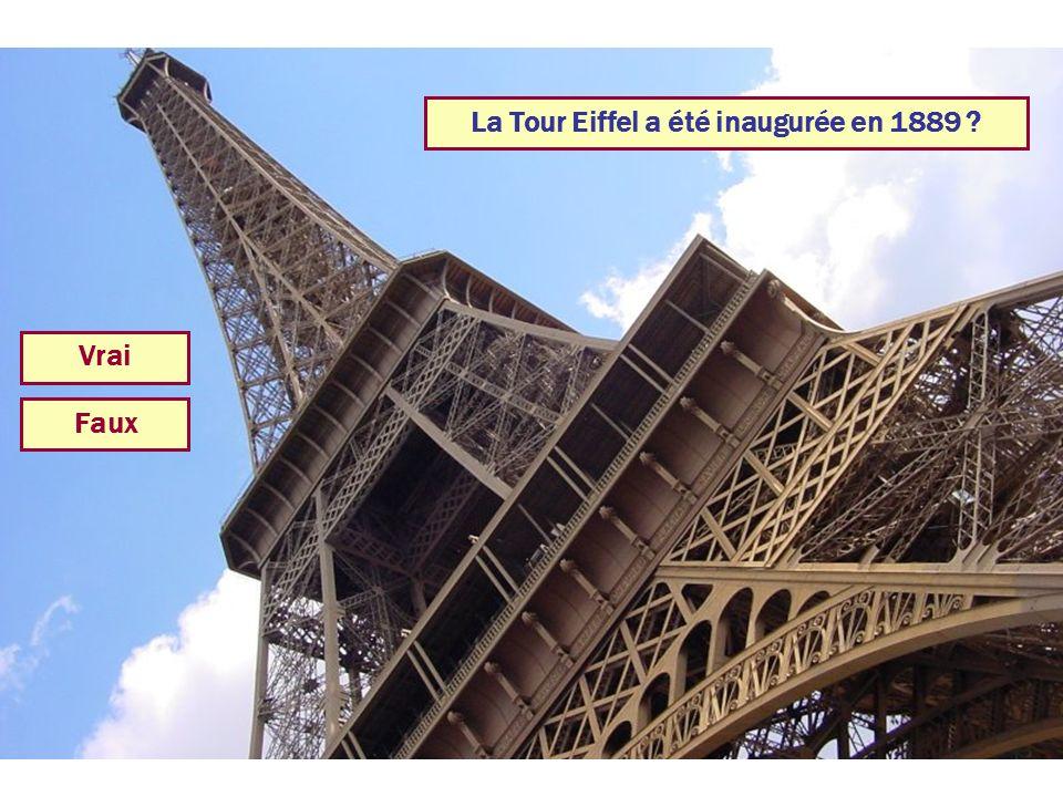 La Tour Eiffel a été inaugurée en 1889