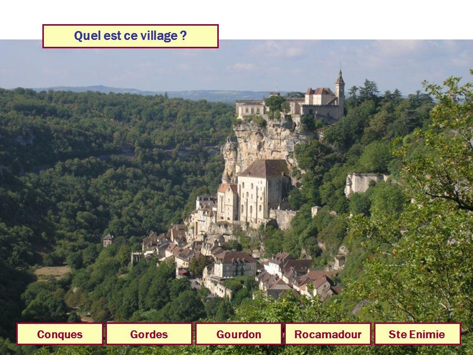 Quel est ce village Conques Gordes Gourdon Rocamadour Ste Enimie
