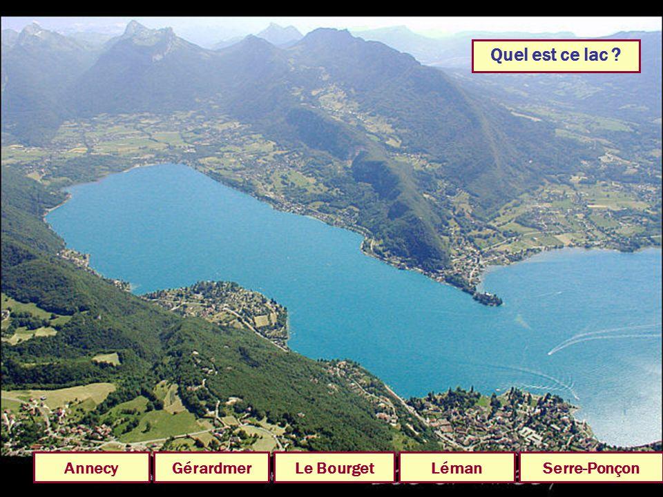 Quel est ce lac Annecy Gérardmer Le Bourget Léman Serre-Ponçon