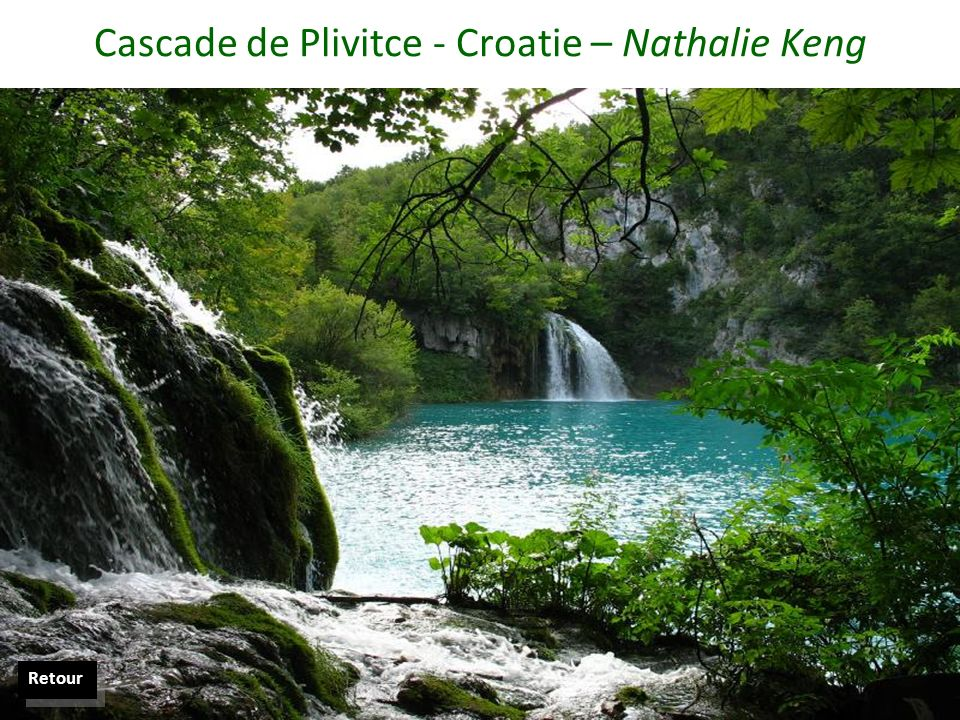 Cascade de Plivitce - Croatie – Nathalie Keng