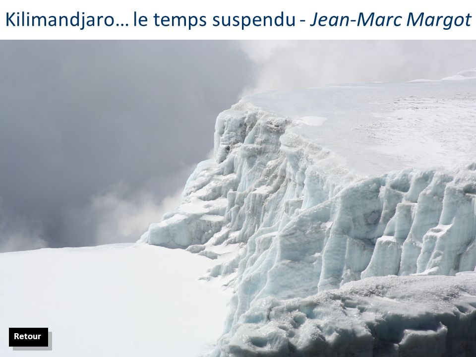 Kilimandjaro… le temps suspendu - Jean-Marc Margot