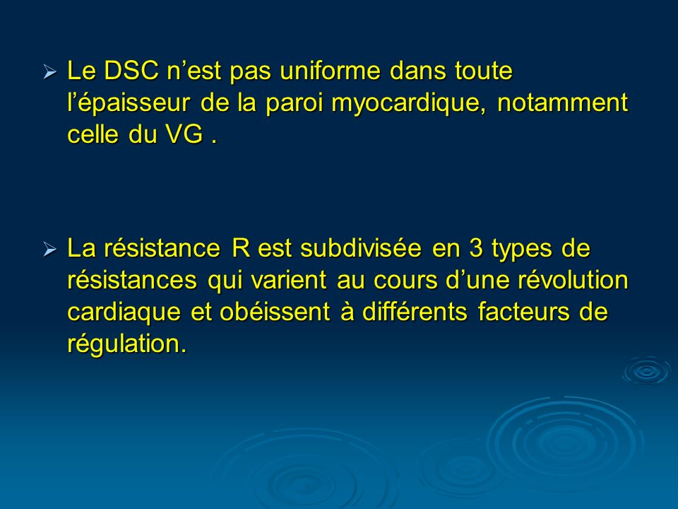 Le DSC n'est pas uniforme dans toute l'épaisseur de la paroi myocardique, notamment celle du VG .