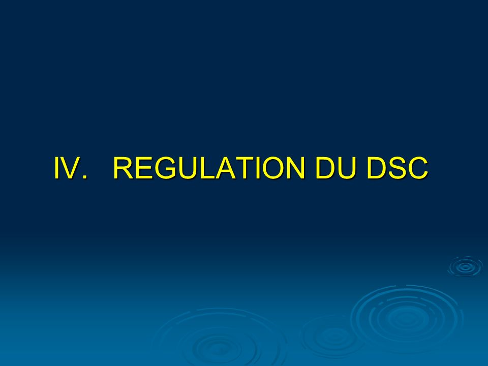 REGULATION DU DSC