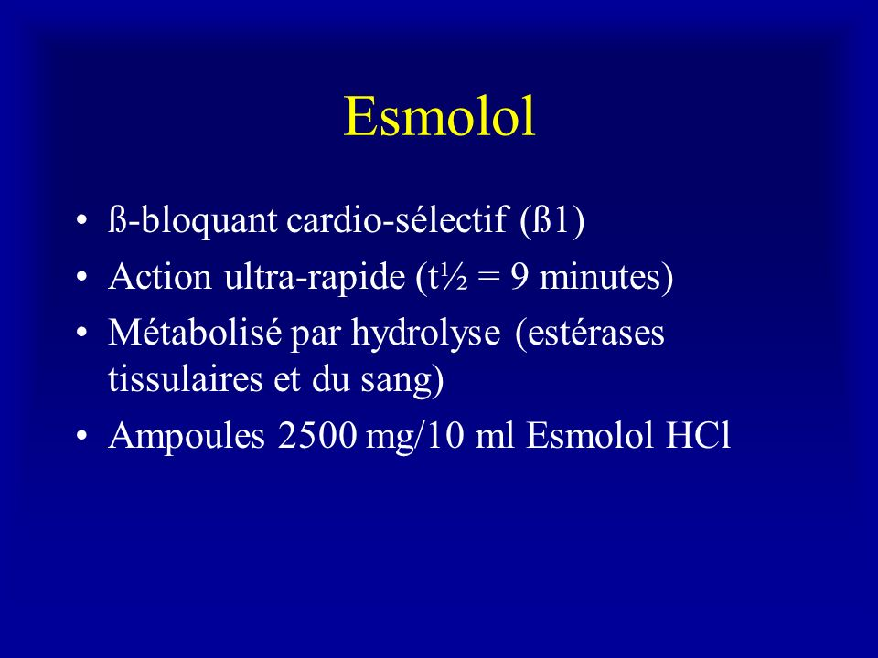 Esmolol ß-bloquant cardio-sélectif (ß1)
