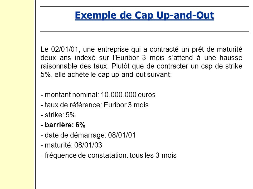 Exemple de Cap Up-and-Out