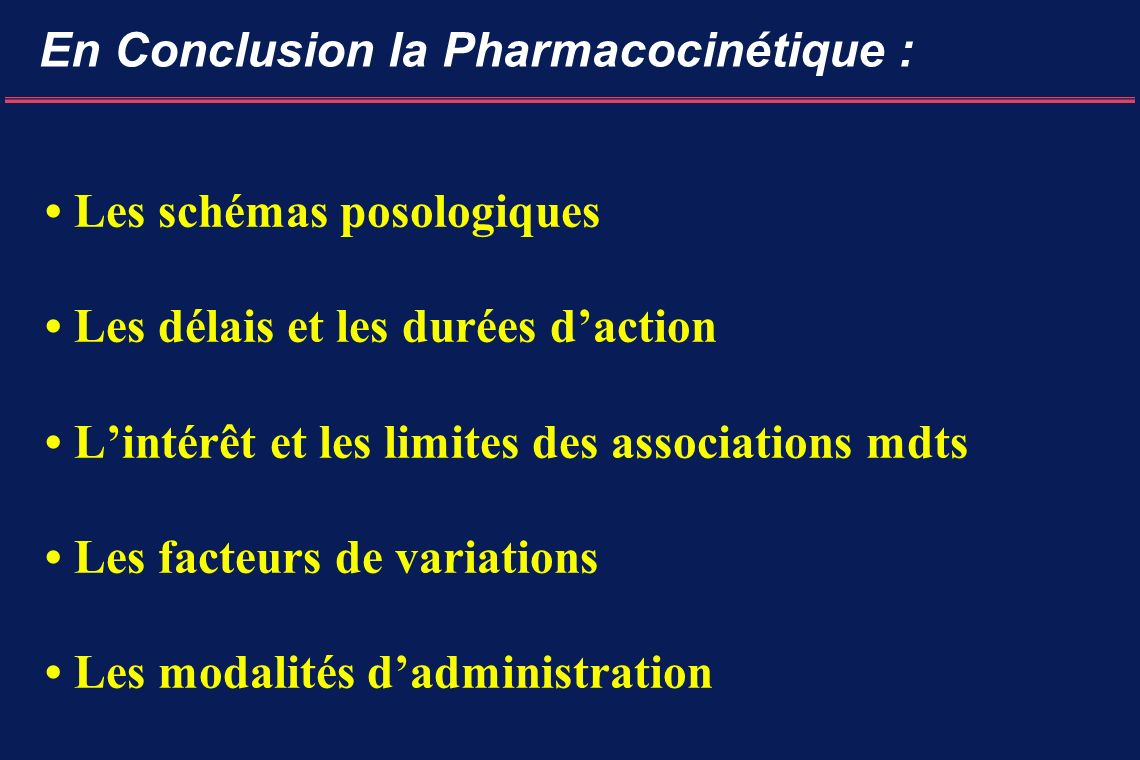 En Conclusion la Pharmacocinétique :
