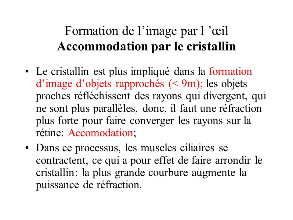 Formation de l'image par l 'œil Accommodation par le cristallin