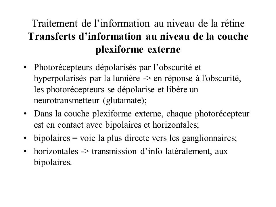 Traitement de l'information au niveau de la rétine Transferts d'information au niveau de la couche plexiforme externe