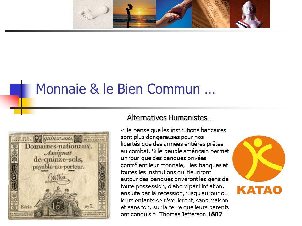 Monnaie & le Bien Commun …