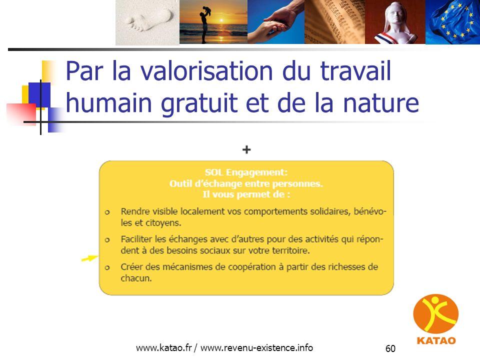 Par la valorisation du travail humain gratuit et de la nature