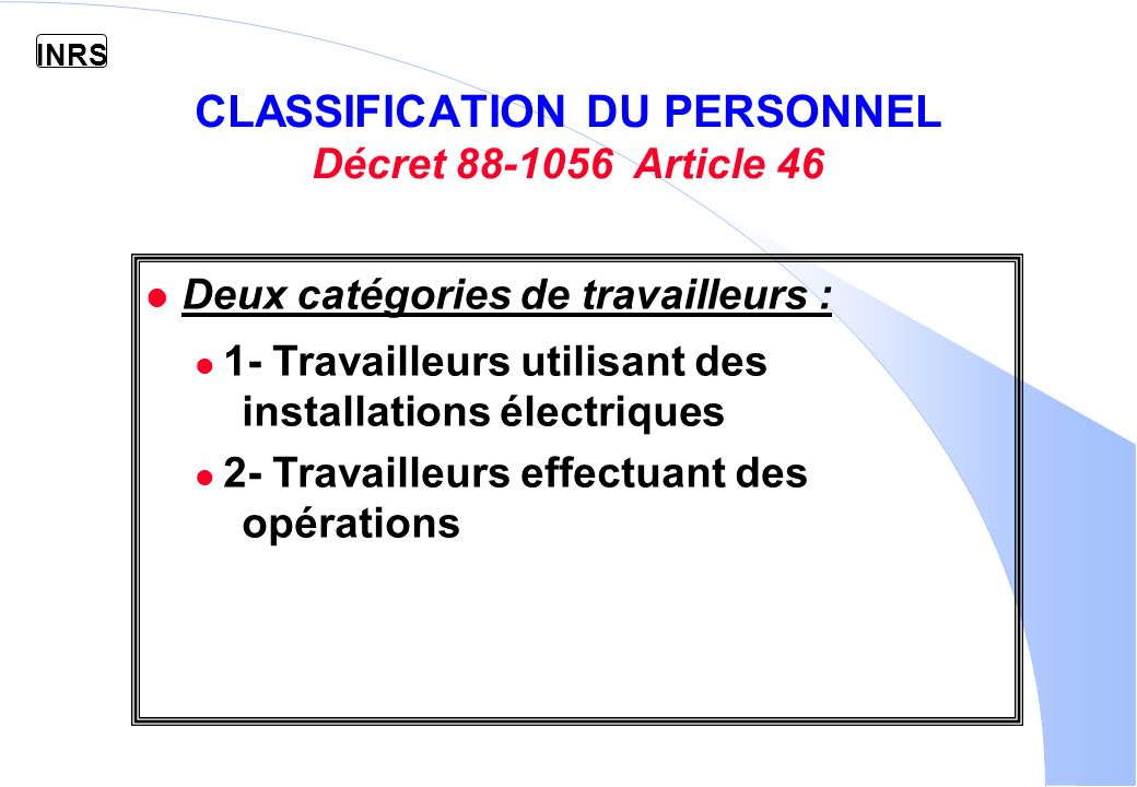 CLASSIFICATION DU PERSONNEL Décret 88-1056 Article 46
