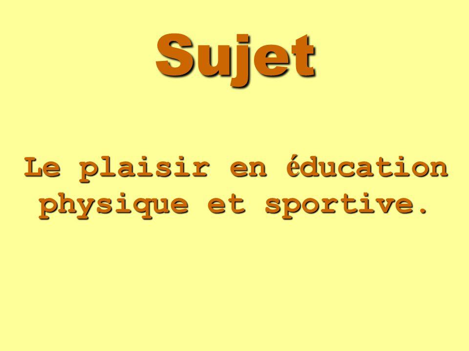 Le plaisir en éducation physique et sportive.