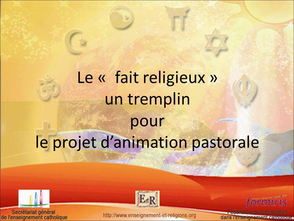 Le « fait religieux » un tremplin pour le projet d'animation pastorale