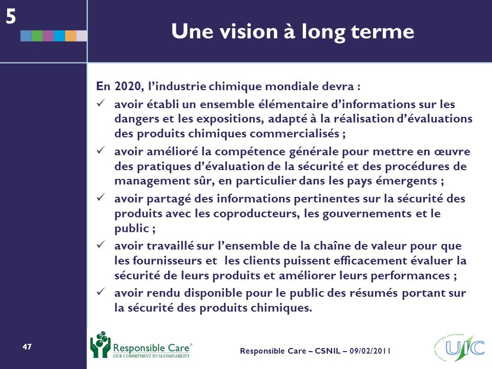 5 Une vision à long terme. En 2020, l'industrie chimique mondiale devra :