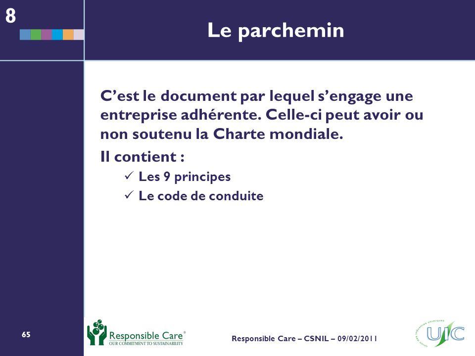 8 Le parchemin. C'est le document par lequel s'engage une entreprise adhérente. Celle-ci peut avoir ou non soutenu la Charte mondiale.
