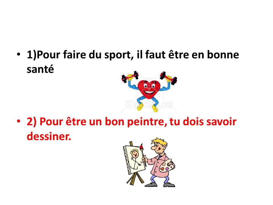 1)Pour faire du sport, il faut être en bonne santé