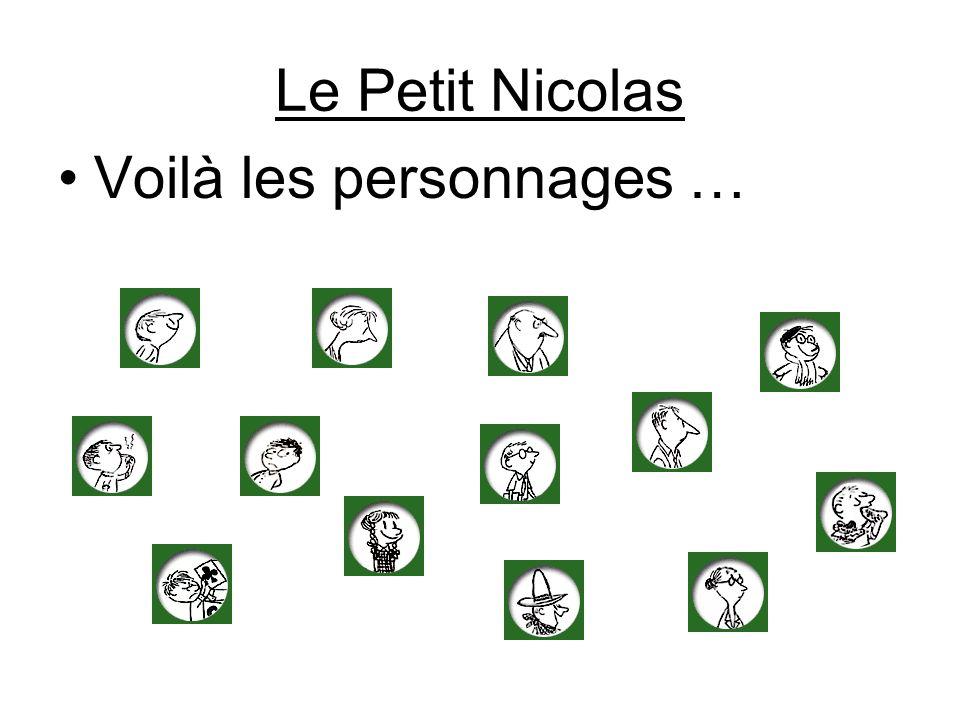 Le Petit Nicolas Voilà les personnages …
