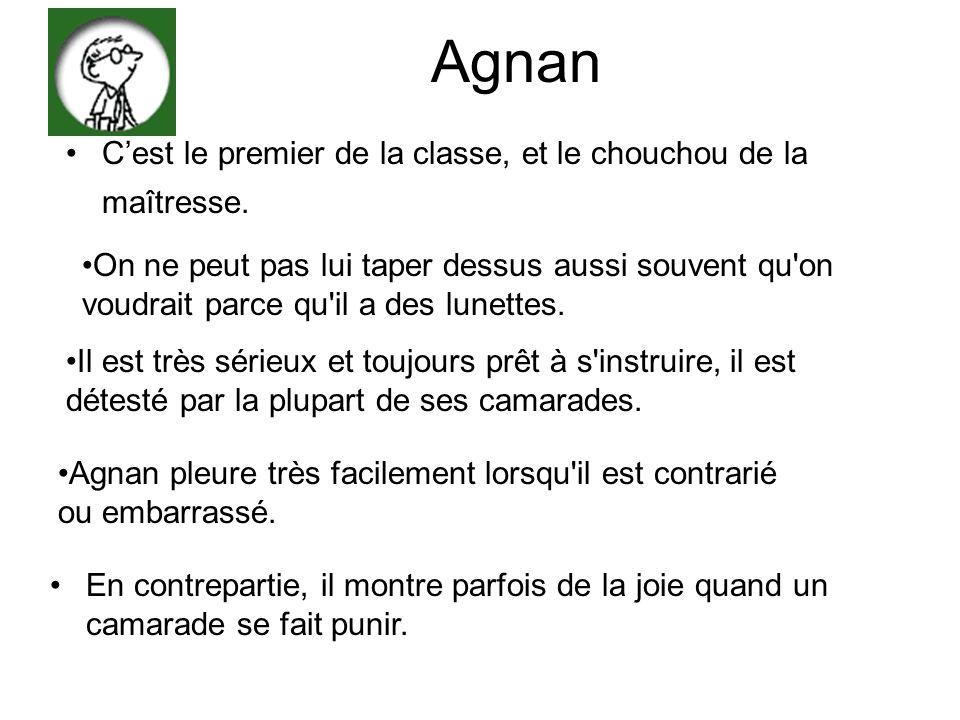 Agnan C'est le premier de la classe, et le chouchou de la maîtresse.