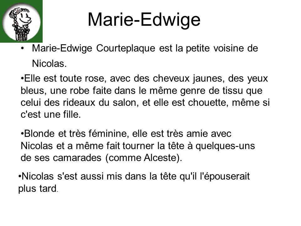 Marie-Edwige Marie-Edwige Courteplaque est la petite voisine de Nicolas.