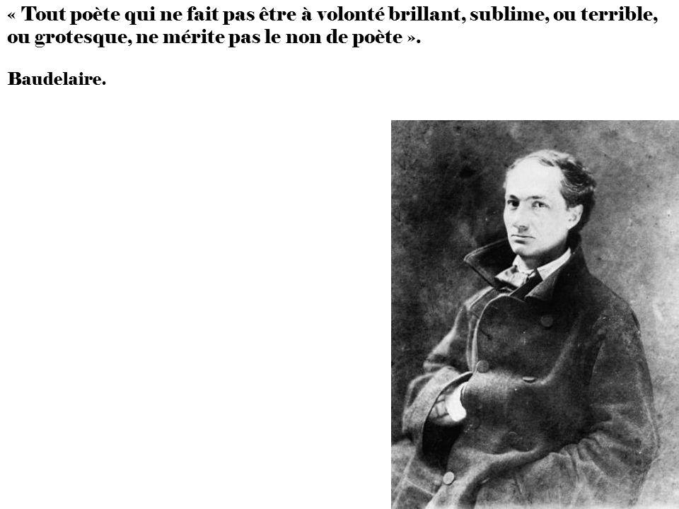 « Tout poète qui ne fait pas être à volonté brillant, sublime, ou terrible, ou grotesque, ne mérite pas le non de poète ».