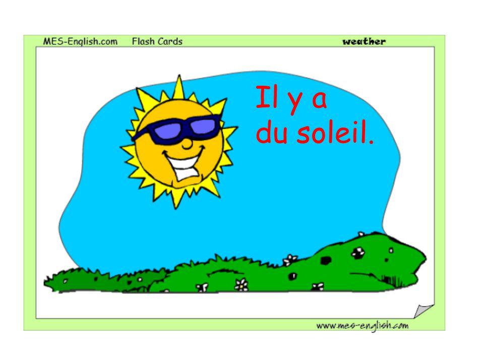 Il y a du soleil.