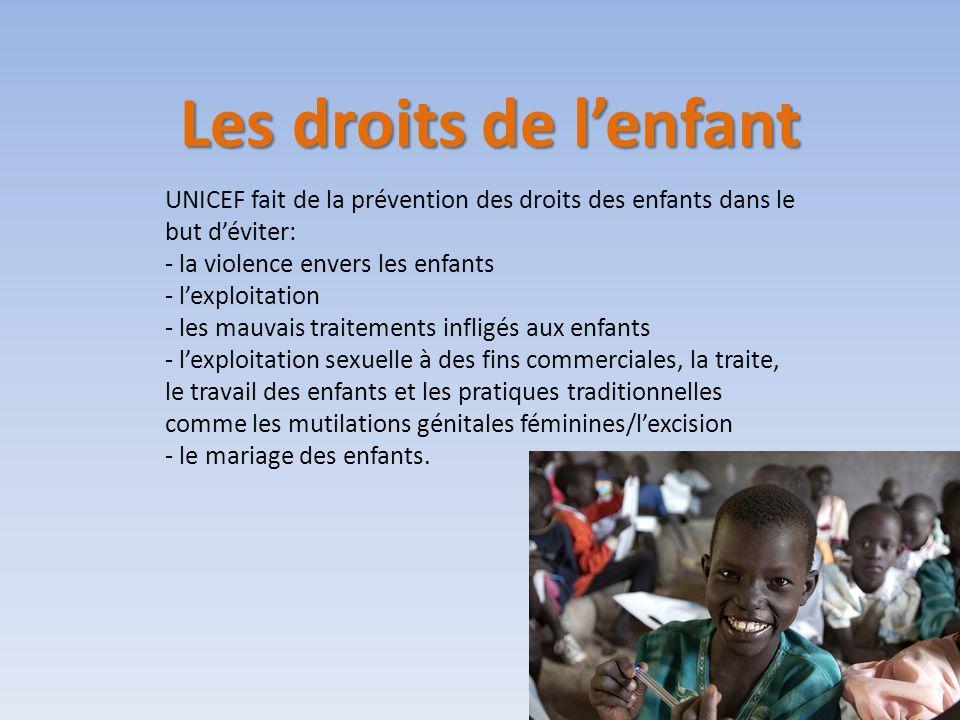 Les droits de l'enfant UNICEF fait de la prévention des droits des enfants dans le but d'éviter: - la violence envers les enfants.