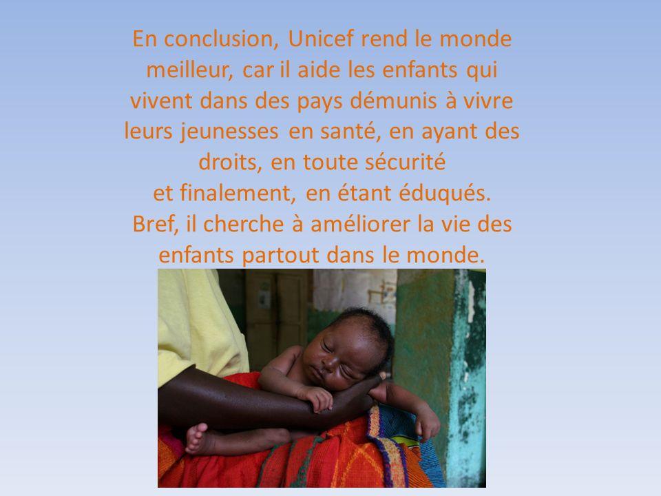 Bref, il cherche à améliorer la vie des enfants partout dans le monde.