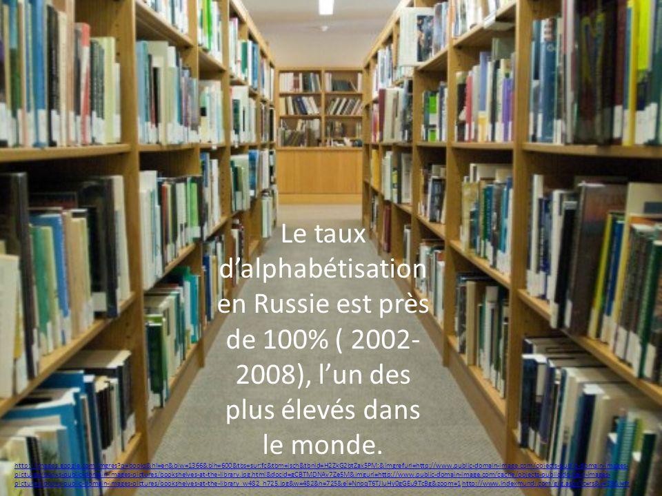 Le taux d'alphabétisation en Russie est près de 100% ( 2002-2008), l'un des plus élevés dans le monde.