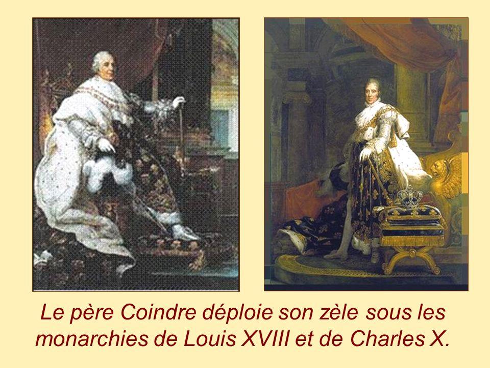 Le père Coindre déploie son zèle sous les monarchies de Louis XVIII et de Charles X.