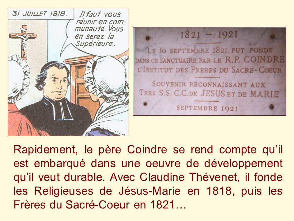 Rapidement, le père Coindre se rend compte qu'il est embarqué dans une oeuvre de développement qu'il veut durable.