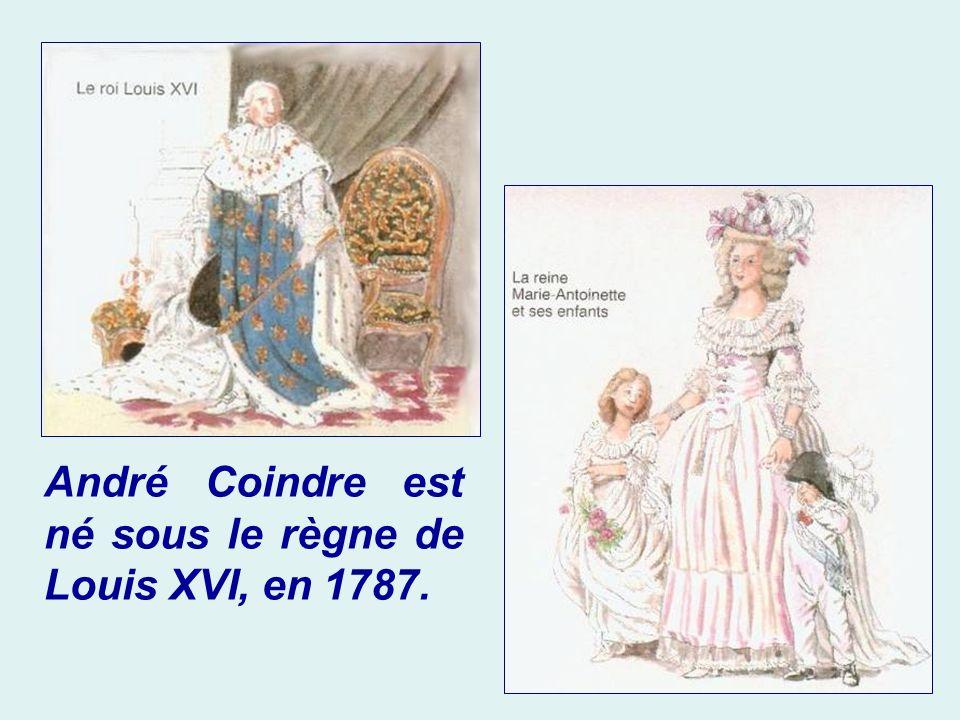 André Coindre est né sous le règne de Louis XVI, en 1787.