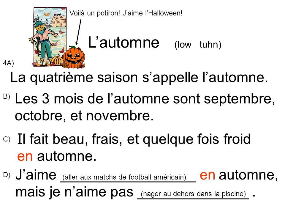 L'automne (low tuhn) La quatrième saison s'appelle l'automne.