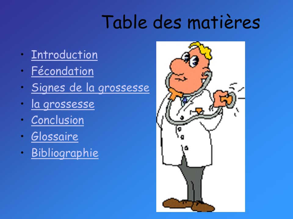 Table des matières Introduction Fécondation Signes de la grossesse