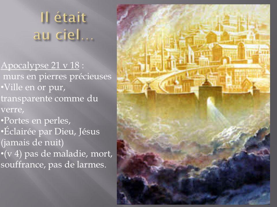 Il était au ciel… Apocalypse 21 v 18 : murs en pierres précieuses