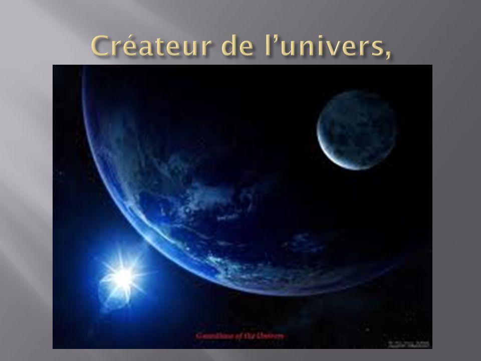 Créateur de l'univers,