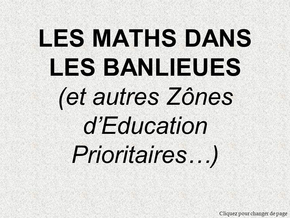 LES MATHS DANS LES BANLIEUES (et autres Zônes d'Education Prioritaires…)