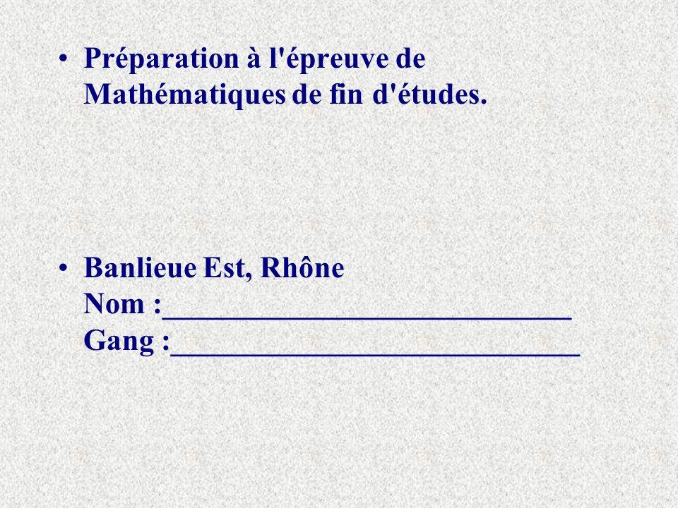 Préparation à l épreuve de Mathématiques de fin d études.
