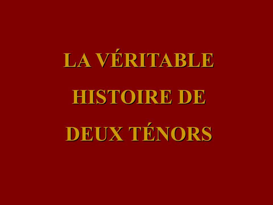 LA VÉRITABLE HISTOIRE DE DEUX TÉNORS