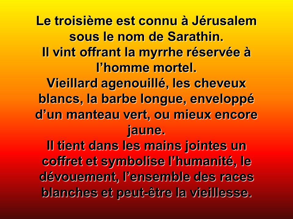 Le troisième est connu à Jérusalem sous le nom de Sarathin