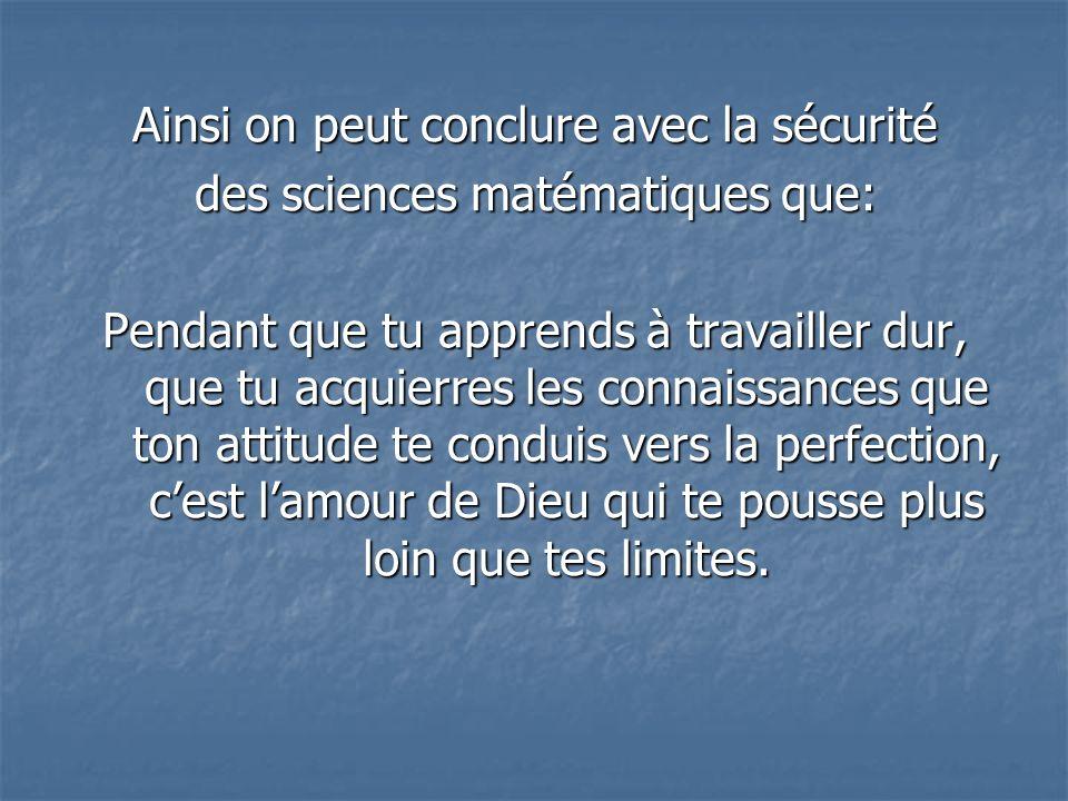 Ainsi on peut conclure avec la sécurité des sciences matématiques que: