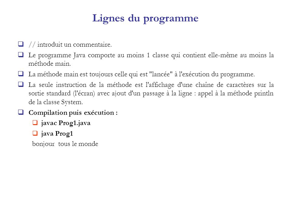 Lignes du programme // introduit un commentaire.