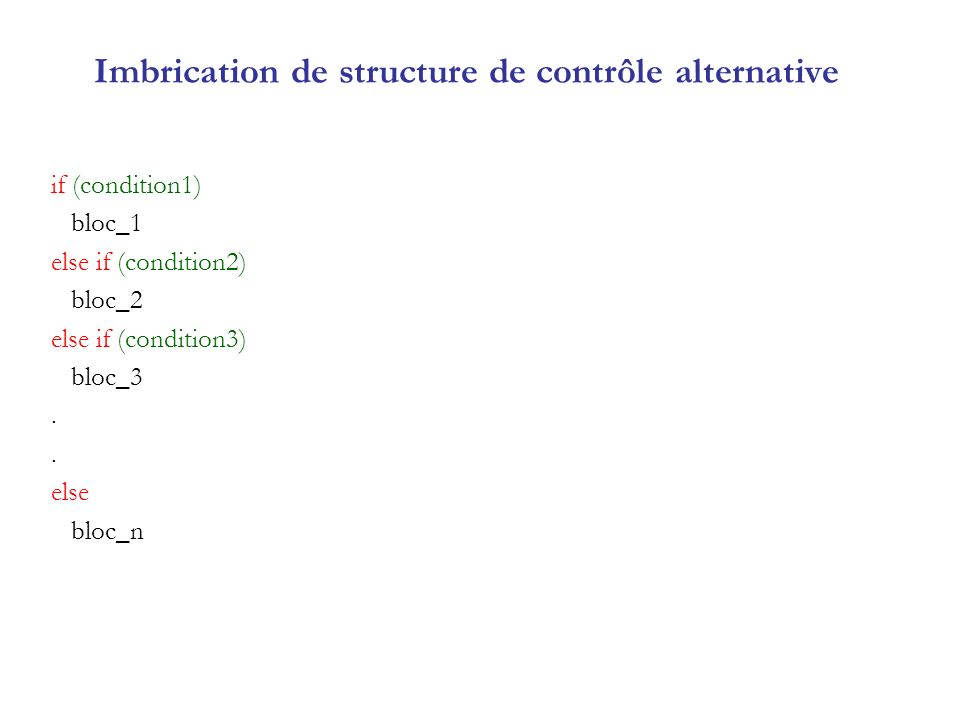 Imbrication de structure de contrôle alternative