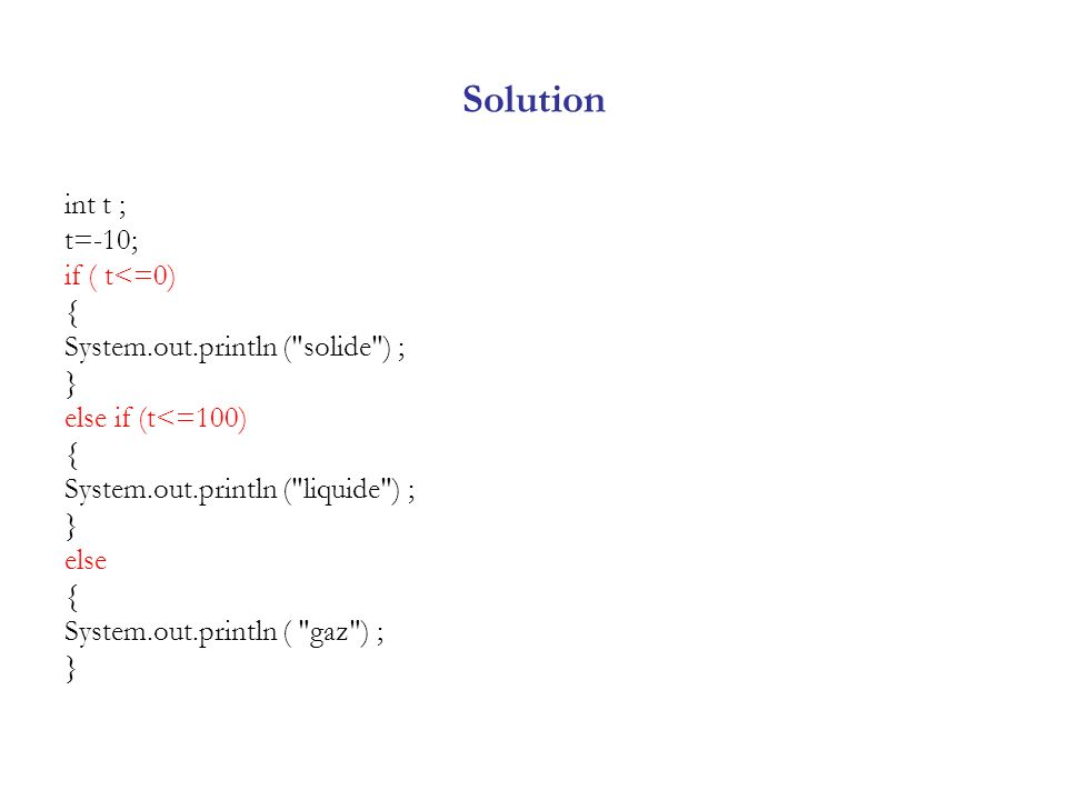 Solution int t ; t=-10; if ( t<=0) {