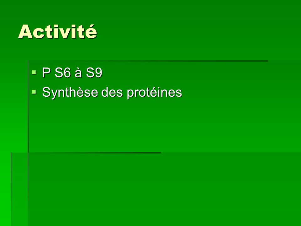 Activité P S6 à S9 Synthèse des protéines