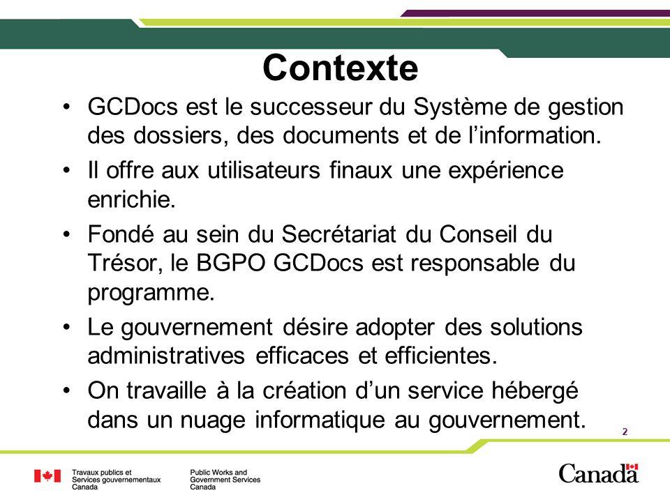 Contexte GCDocs est le successeur du Système de gestion des dossiers, des documents et de l'information.