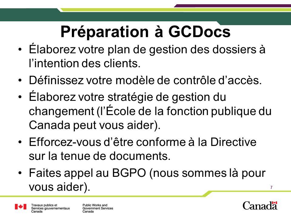 Préparation à GCDocs Élaborez votre plan de gestion des dossiers à l'intention des clients. Définissez votre modèle de contrôle d'accès.