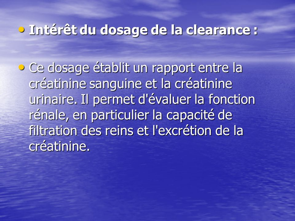 Intérêt du dosage de la clearance :