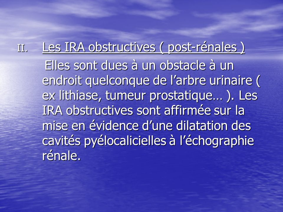 Les IRA obstructives ( post-rénales )