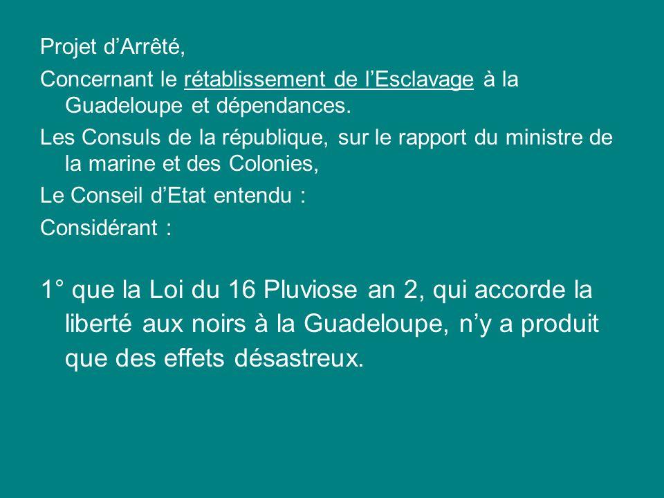 Projet d'Arrêté, Concernant le rétablissement de l'Esclavage à la Guadeloupe et dépendances.