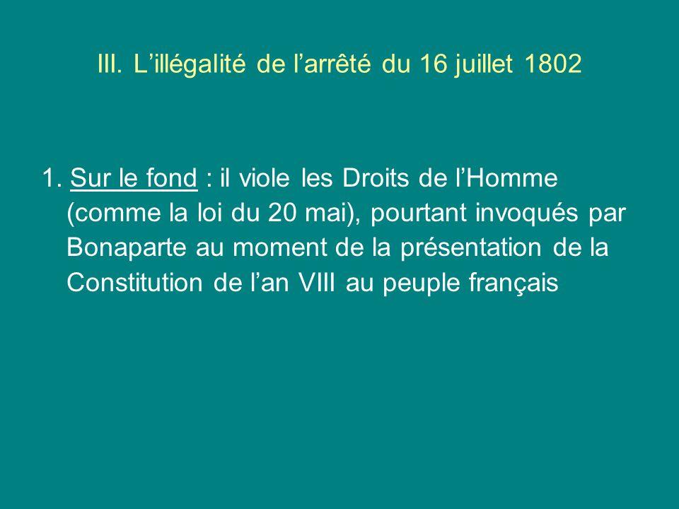 III. L'illégalité de l'arrêté du 16 juillet 1802
